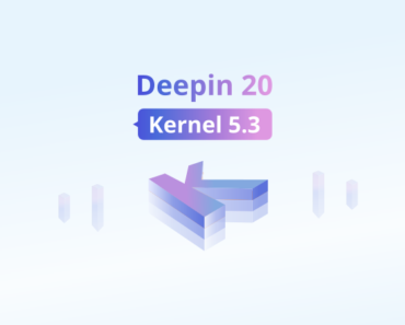 DEEPIN 20 TENDRÁ KERNEL 5.3